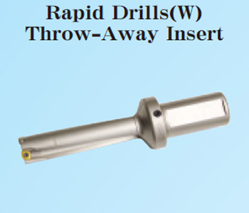 Rapid Drills (w) Throw-Away Insert