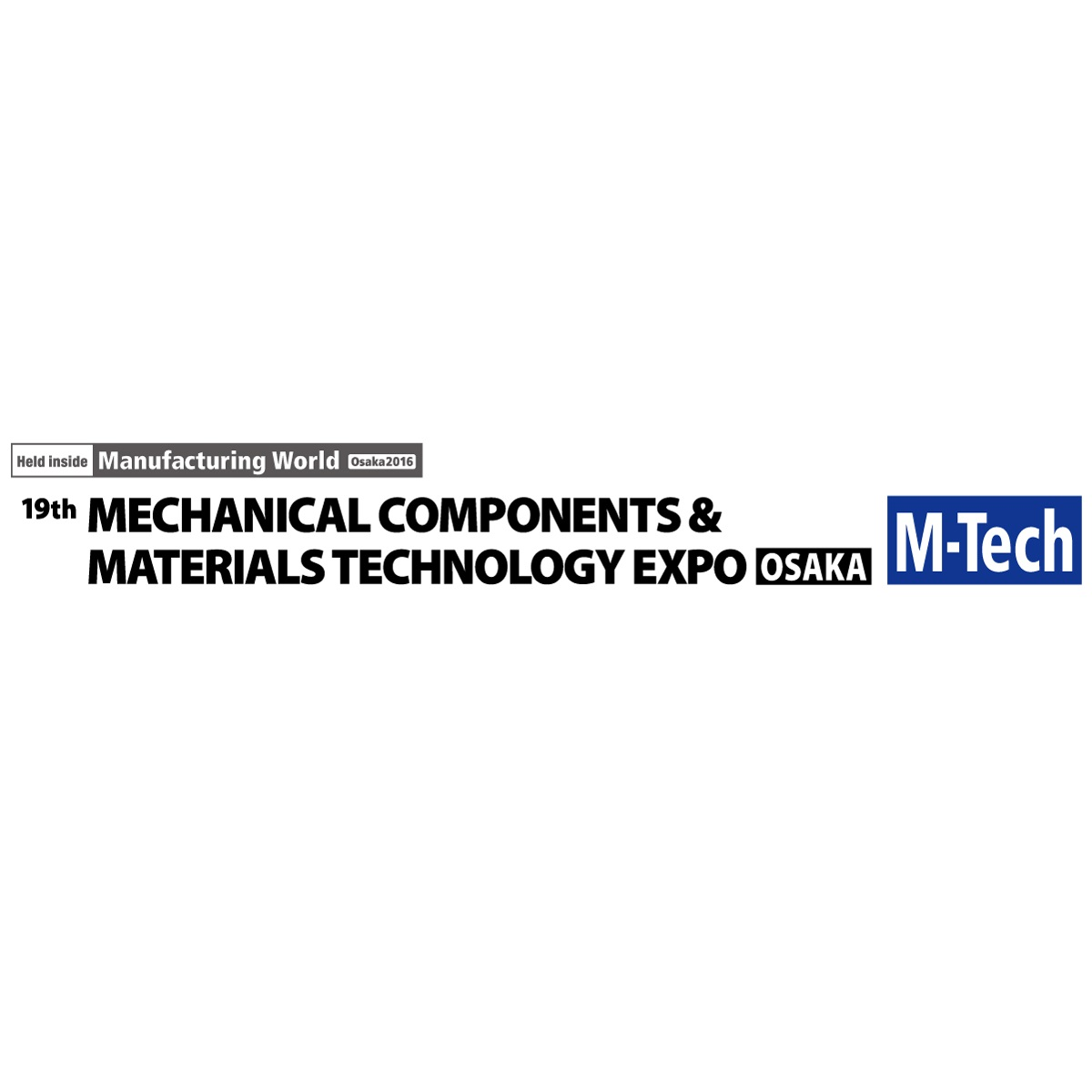 2016 Mechanical Components & Materials Technology Expo (M-Tech)